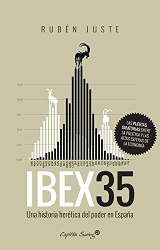 Ibex 35: Una historia herética del poder en España (ENSAYO