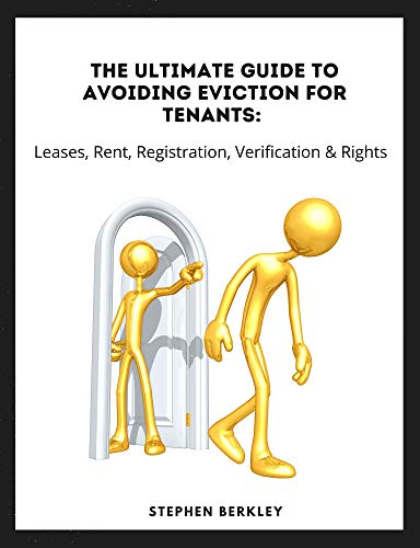 The Ultimate Guide to Avoiding Eviction for Tenants: Leases, Rent, Registration, Verification & Rights (English Edition)