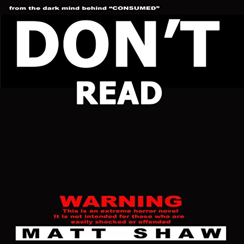 Don't Read: A Novel of Extreme Horror, Sex, and Gore cover art