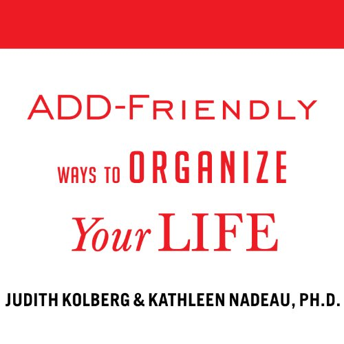 ADD-Friendly Ways to Organize Your Life audiobook cover art