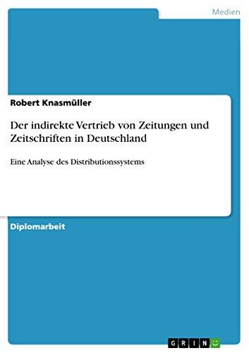 Der indirekte Vertrieb von Zeitungen und Zeitschriften in Deutschland: Eine Analyse des Distributionssystems