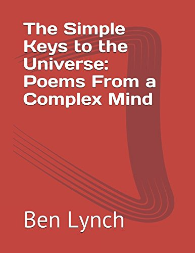 The Simple Keys to the Universe: Poems From a Complex Mind