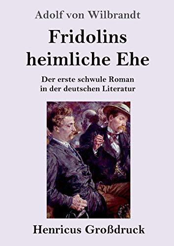 Fridolins heimliche Ehe (Großdruck): Der erste schwule Roman in der deutschen Literatur