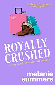 Royally Crushed (Crazy Royal Love Romantic Comedy Book 1) by [Melanie Summers, MJ Summers]
