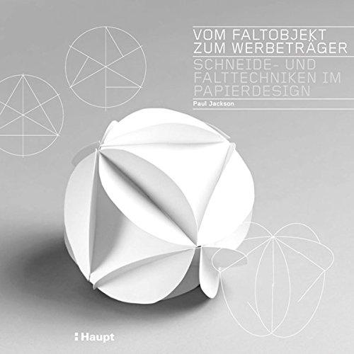 Vom Faltobjekt zum Werbeträger: Schneide- und Falttechniken im Papierdesign