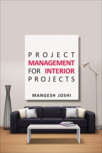 Project Management for Interior Projects (English Edition)