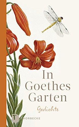 In Goethes Garten: Gedichte (Thorbeckes Kleine Schätze)