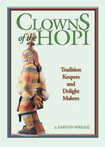 Clowns of the Hopi: Tradition Keepers and Delight Makers