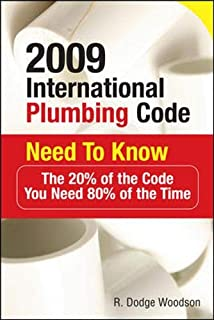 2009 International Plumbing Code Need to Know: The 20% of the Code You Need 80% of the Time: The 20% of the Code You Need 80% of the Time