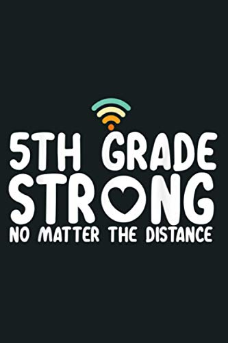 5Th Grade Strong No Matter Wifi The Distance: notebook, notebook journal beautiful , simple, impressive,size 6x9 inches, 114 paperback pages