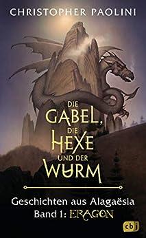 Die Gabel, die Hexe und der Wurm. Geschichten aus Alagaësia. Band 1: Eragon: Die Eragon-Saga (German Edition) van [Christopher Paolini, Michaela Link]