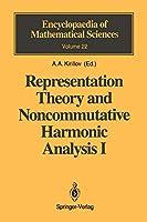Representation Theory and Noncommutative Harmonic Analysis I: Fundamental Concepts. Representations of Virasoro and Affine Algebras (Encyclopaedia of Mathematical Sciences, 22)