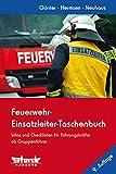 Feuerwehr-Einsatzleiter-Taschenbuch: Infos und Checklisten für Führungskräfte – Deutschland-Ausgabe – - Markus Günter