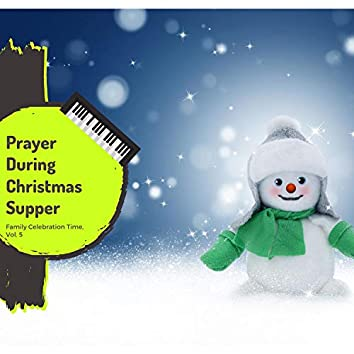 Prayer During Christmas Supper - Family Celebration Time, Vol. 5
