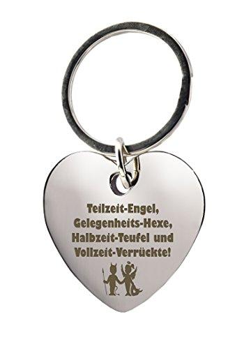 Schlüsselanhänger Herz mit Gravur'Teilzeit-Engel, Gelegenheits-Hexe, Halbzeit-Teufel und Vollzeit-Verrückte!' - Lustig - Geschenk - für die Freundin - zum Muttertag oder als Geschenk zu Weihnachten