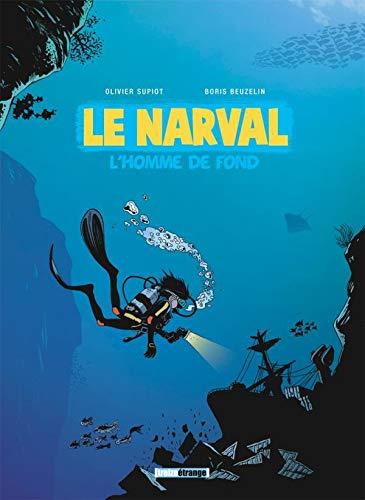 Le Narval - Tome 01: L'homme de fond