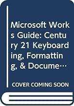 Microsoft Works Guide: Century 21 Keyboarding, Formatting, & Document Processing