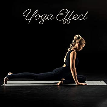 Yoga Effect: Music for Treatment and Therapy, Relief in Ailments, Relieving Stress, Soothing Nerves and Tension, Cleansing and Unblocking the Chakras