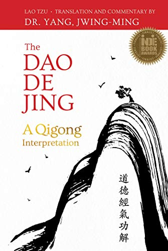 The Dao De Jing: A Qigong Interpretation (English Edition)