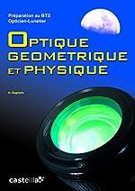 Optique géométrique et physique, Préparation au BTS Opticien-Lunetier - Rappels de cours, Annales des examens, Examens Blancs de H Gagnaire