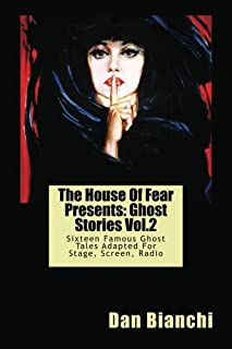 The House Of Fear Presents: Ghost Stories Vol.2: Sixteen Famous Ghost Tales Adapted For Stage, Screen, Radio