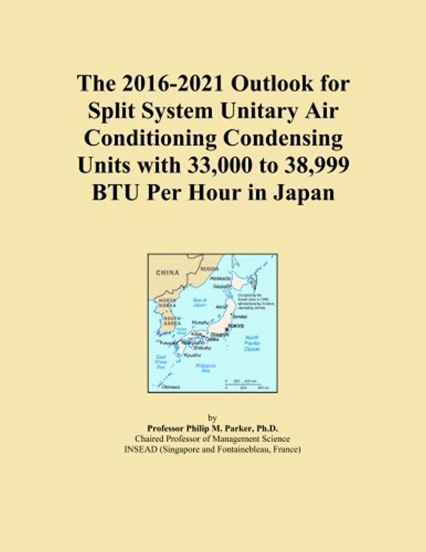 ミュウミュウ柔和期限切れThe 2016-2021 Outlook for Split System Unitary Air Conditioning Condensing Units with 33,000 to 38,999 BTU Per Hour in Japan