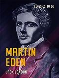 Martin Eden (Classics To Go) (English Edition) - Format Kindle - 9783962727253 - 0,00 €
