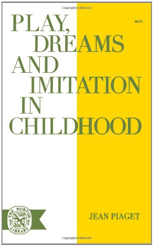 Compare Textbook Prices for Play Dreams & Imitation in Childhood Norton Library Paperback Reprint Edition ISBN 9780393001716 by Piaget, Jean