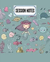 """Session Notes Log: A Logbook to Record Client Appointments, Therapeutic Interventions, Psychotherapists and Clinicians, 120 Pages, Size 8"""" x 10"""" Mermaid Design by Sonke Zeller"""
