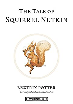 The Tale of Squirrel Nutkin by [Beatrix Potter]