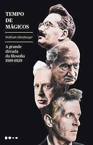 Tempo de mágicos: a Grande Década da Filosofia - 1919-1929