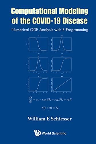 Computational Modeling Of The Covid-19 Disease: Numerical Ode Analysis With R Programming (English Edition)