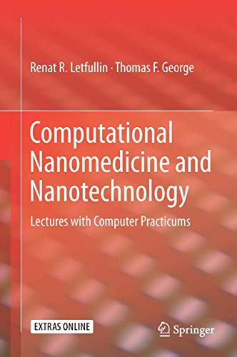 Computational Nanomedicine and Nanotechnology: Lectures with Computer Practicums