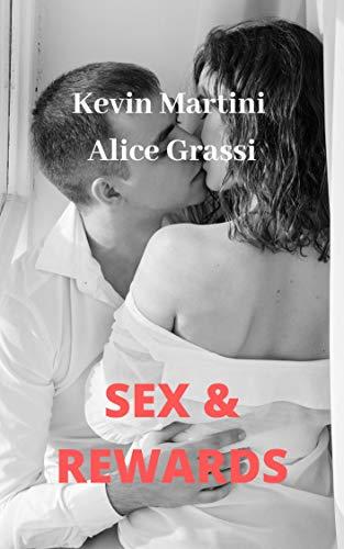 Sex & Rewards: L'app che rivoluzionerà la vostra vita sessuale (Italian Edition)