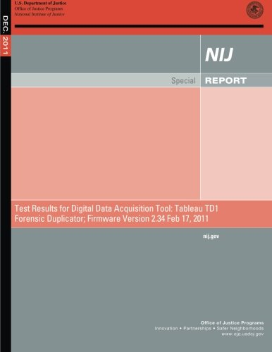 Test Results for Digital Data Acquisition Tool: Tableau TD1 Forensic Duplicator;
