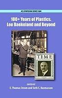 100+ Years of Plastics.: Leo Baekeland and Beyond (ACS Symposium Series)