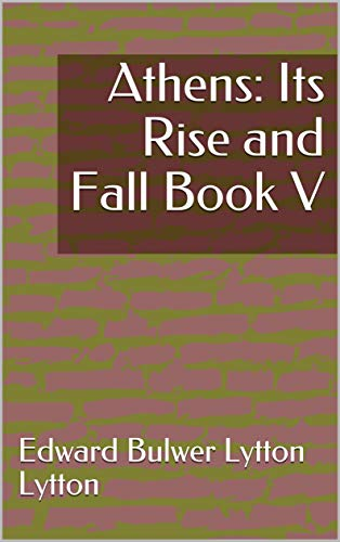 Athens: Its Rise and Fall Book V (English Edition)