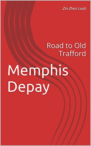 Memphis Depay: Road to Old Trafford (English Edition)