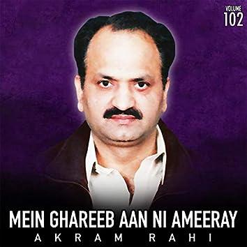Mein Ghareeb Aan Ni Ameeray, Vol. 102