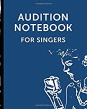 Audition Notebook For Singers: Voice Actor Notes | Actor's Journal | Theater Nerds | Writers | New York City | LA | Actor's Guild | Diary To Write ... | Behind The Table | Performance Review