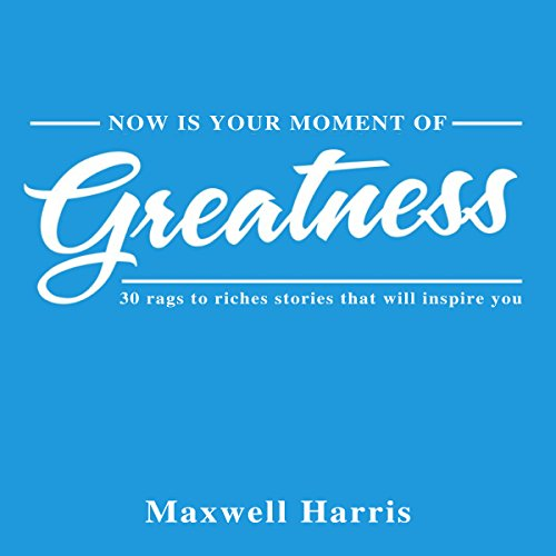 Now Is Your Moment of Greatness! audiobook cover art
