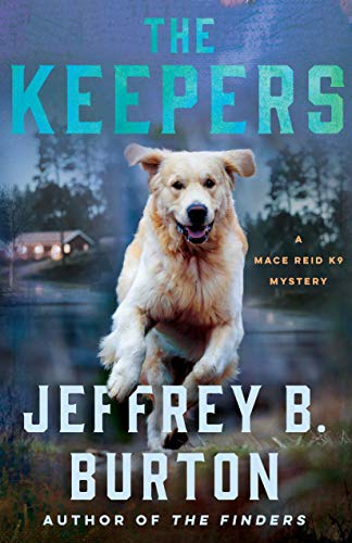 The Keepers: A Mystery (Mace Reid K-9 Mystery Book 2)