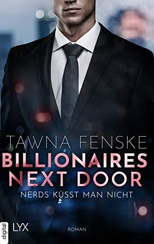 Billionaires Next Door - Nerds küsst man nicht