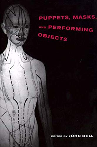 Compare Textbook Prices for Puppets, Masks, and Performing Objects Illustrated Edition ISBN 9780262522939 by Bell, John