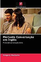 Merjuste Conversação em Inglês: Prática de conversação diária
