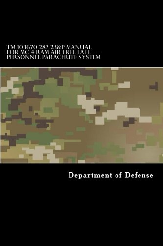 TM 10-1670-287-23&P Manual for MC-4 Ram Air Free-Fall Personnel Parachute System