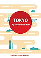 Tokyo (My Globetrotter Book): Global adventures...in the palm of your hands!