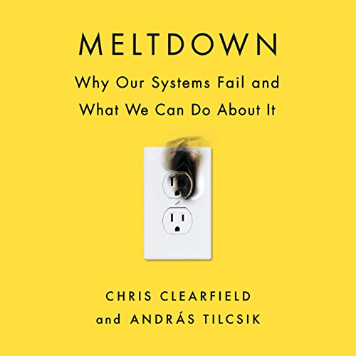 Meltdown Audiobook By Chris Clearfield,                                                                                        András Tilcsik cover art