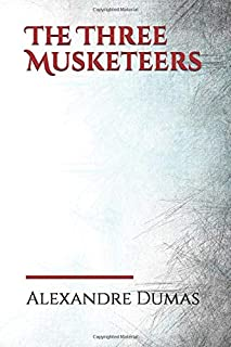 The Three Musketeers: a historical adventure novel written in 1844 by French author Alexandre Dumas. It is in the swashbuc...