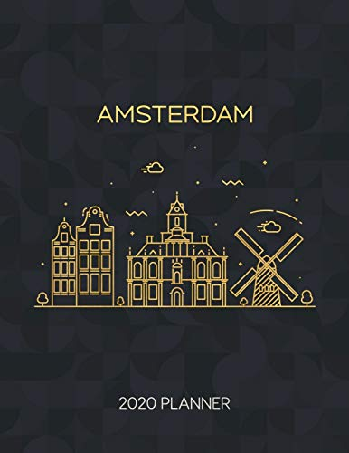 Amsterdam 2020 Planner: Weekly & Daily - Dated With To Do Notes And Inspirational Quotes (Minimalist City Skyline Calendar Diary Book)